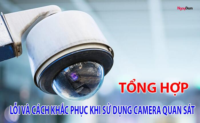 Tổng hợp những lỗi camera quan sát và cách khắc phục